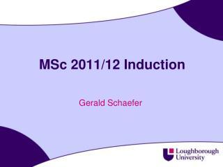 MSc 2011/12 Induction