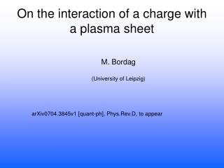On the interaction of a charge with a plasma sheet