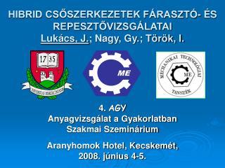 HIBRID CSŐSZERKEZETEK FÁRASZTÓ- ÉS REPESZTŐVIZSGÁLATAI Lukács, J. ; Nagy, Gy.; Török, I.