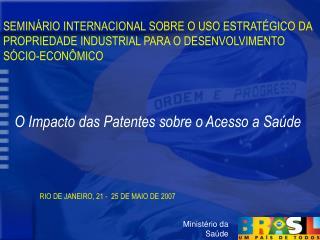 O Impacto das Patentes sobre o Acesso a Saúde