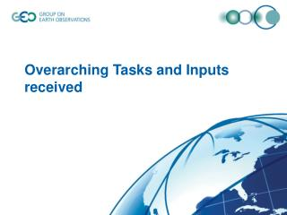 Overarching Tasks and Inputs received