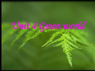 Unit 4 Green world