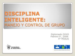 DISCIPLINA INTELIGENTE: MANEJO Y CONTROL DE GRUPO