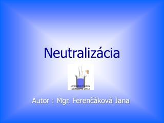 Autor : Mgr. Ferenčáková Jana