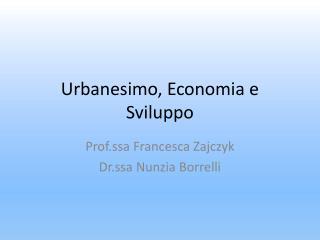 Urbanesimo, Economia e Sviluppo