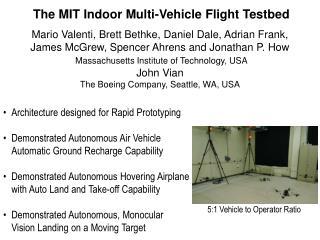 The MIT Indoor Multi-Vehicle Flight Testbed