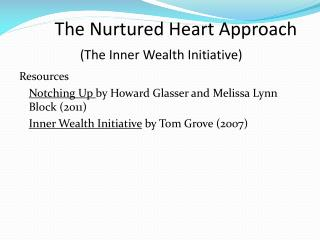 The Nurtured Heart Approach (The Inner Wealth Initiative)