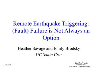 Remote Earthquake Triggering: (Fault) Failure is Not Always an Option