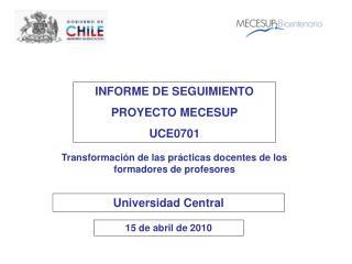 INFORME DE SEGUIMIENTO PROYECTO MECESUP UCE0701