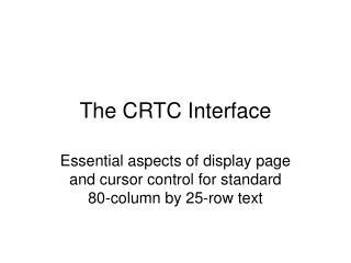 The CRTC Interface