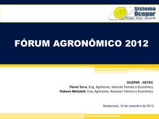 FÓRUM AGRONÔMICO 2012