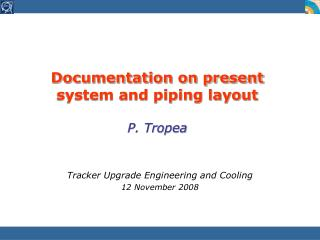 Documentation on present system and piping layout P. Tropea