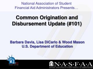 Barbara Davis, Lisa DiCarlo & Wood Mason U.S. Department of Education