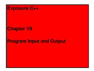 Exposure C++ Chapter VII Program Input and Output