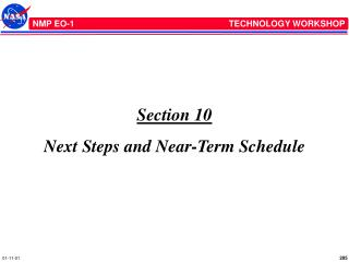 Section 10 Next Steps and Near-Term Schedule