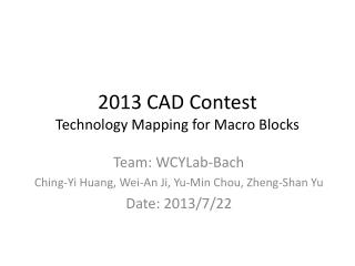 2013 CAD Contest Technology Mapping for Macro Blocks