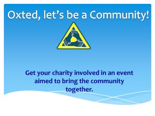 Get your charity involved in an event aimed to bring the community together.
