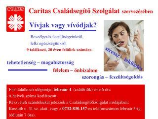 Caritas Családseg í tő Szolgálat szervezésében