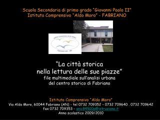 """Scuola Secondaria di primo grado """"Giovanni Paolo II"""" Istituto Comprensivo """"Aldo Moro"""" - FABRIANO"""