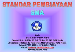 Oleh Dr. D A R S O N O, M.Pd Dosen PS S-1 PGSD, PS S-2 TP dan PS PIS FKIP Unila