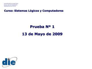 Prueba Nº 1 13 de Mayo de 2009