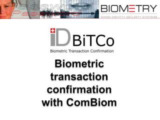 Biometric transaction confirmation with ComBiom