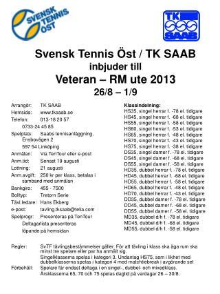 Arrangör:TK SAAB Hemsida:tksaab.se Telefon:013-18 20 57 0733-24 45 85
