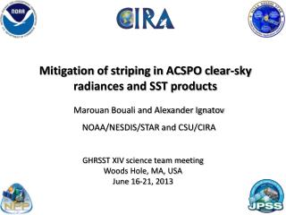 Mitigation of striping in ACSPO clear-sky radiances and SST products