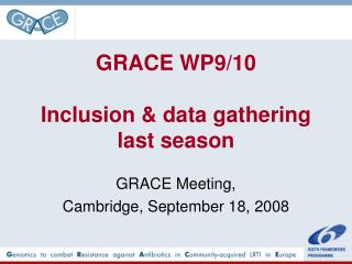 GRACE WP9/10 Inclusion & data gathering last season