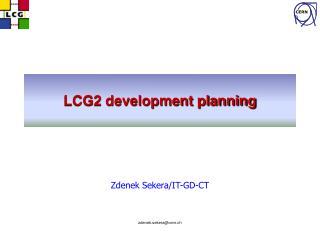 LCG2 development planning