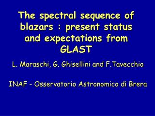 The spectral sequence of blazars : present status and expectations from GLAST