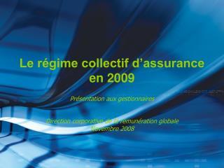 Le régime collectif d'assurance en 2009