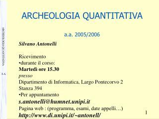 ARCHEOLOGIA QUANTITATIVA a.a. 2005/2006