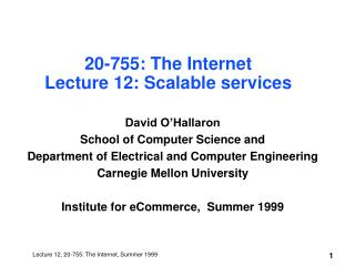20-755: The Internet Lecture 12: Scalable services