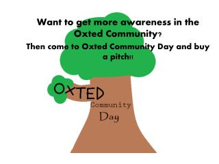 Then come to Oxted Community Day and buy a pitch!!