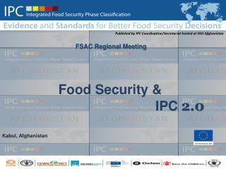 Food Security &  IPC 2.0