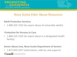 Adult Protection Services 1-800-225-7225 (to report abuse of vulnerable adults)