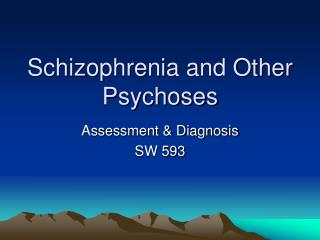 Schizophrenia and Other Psychoses