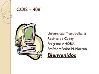 COIS – 408