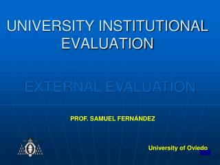 UNIVERSITY INSTITUTIONAL EVALUATION