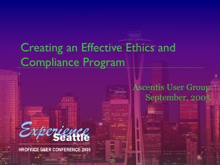 Creating an Effective Ethics and Compliance Program