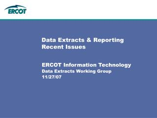 Data Extracts & Reporting Recent Issues