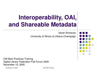 Interoperability, OAI, and Shareable Metadata