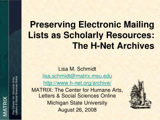 Preserving Electronic Mailing Lists as Scholarly Resources: The H-Net Archives