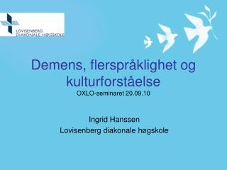 Demens, flerspråklighet og kulturforståelse OXLO-seminaret 20.09.10