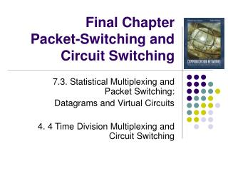 Final Chapter  Packet-Switching and Circuit Switching