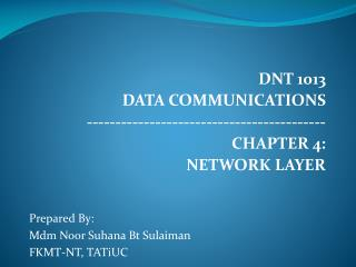 DNT 1013 DATA COMMUNICATIONS ------------------------------------------ CHAPTER 4: NETWORK LAYER