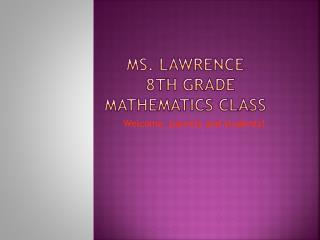 Ms. Lawrence 8th Grade mathematics Class