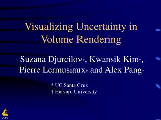 Visualizing Uncertainty in Volume Rendering