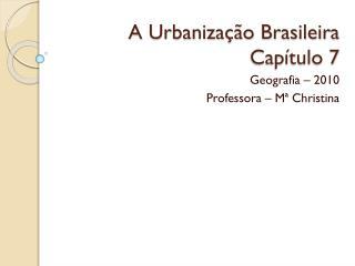 A Urbanização Brasileira Capítulo 7